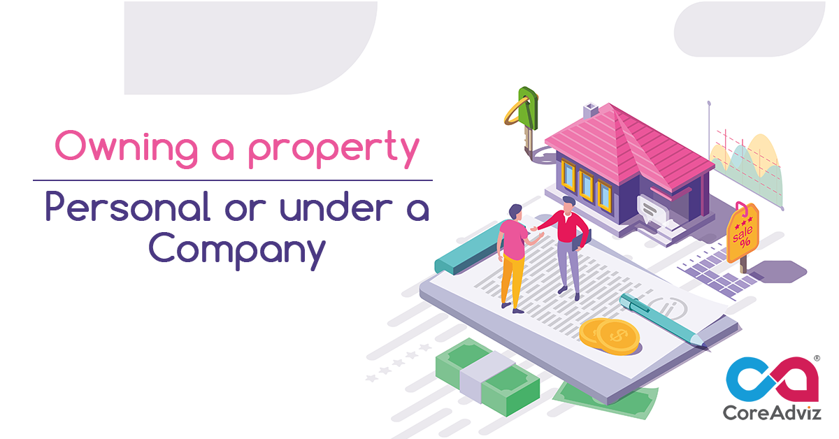 Owning a property – Personal or under a Company