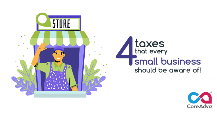 4 taxes that every small business should be aware of (1)