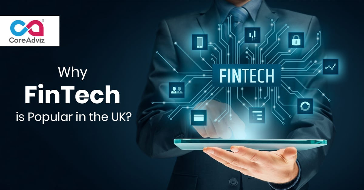 Why FinTech is Popular in the UK